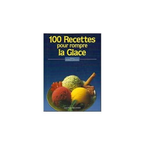 100 recettes pour rompre la glace