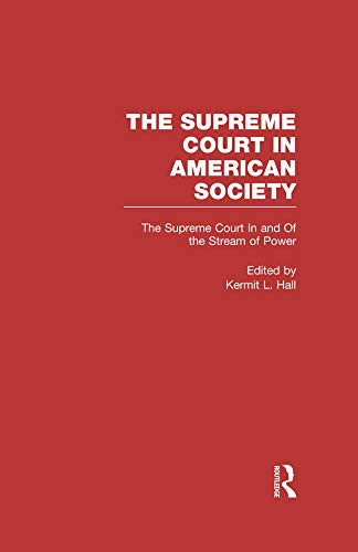 The Supreme Court In and Out of the Stream of History: The Supreme Court in American Society (The Supreme Court in American Society, 1) (English Edition)