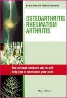 Osteoarthritis, Rheumatisms, Arthritis: Natural Solutions Which Will Change Your Life by Tourmente, Charlotte, Max, Dr. Tetau (2010) Hardcover