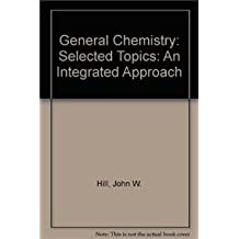 General Chemistry: Selected Topics: An Integrated Approach