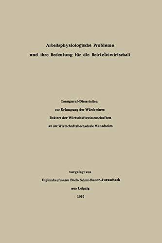 Arbeitsphysiologische Probleme und ihre Bedeutung für die Betriebswirtschaft -