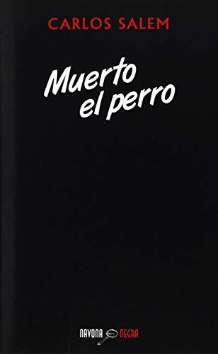 Muerto el perro (Navona Negra)