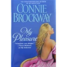 My Pleasure (Rose Hunters Trilogy) by Connie Brockway (2004-10-02)