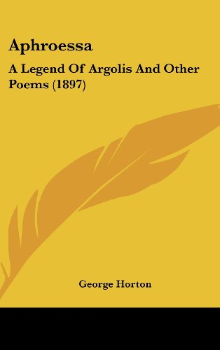 Aphroessa: A Legend of Argolis and Other Poems (1897)