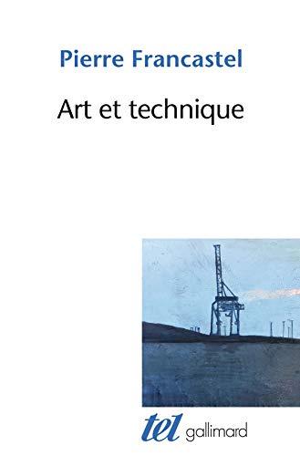 Art et technique aux XIXe et XXe siècles par Pierre Francastel