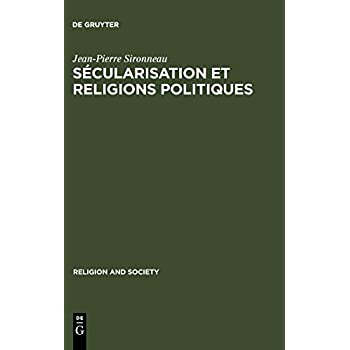 Sécularisation Et Religions Politiques: With a Summary in English