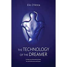 The Technology of the Dreamer (English Edition)