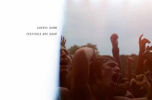 Festivals are good por Cheryl Dunn