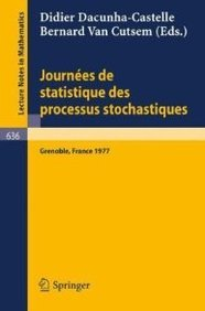 Journees de Statistique des Processus Stochastiques (Lecture Notes in Mathematics, Volume 636)