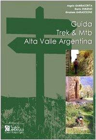 Guida Trek & Mtb. Alta Valle Argentina. Guida pratica al 1º approccio all'Alta Valle Argentina por Angelo Gambacorta
