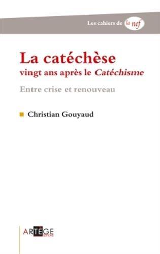 La catéchèse vingt ans après le Catéchisme