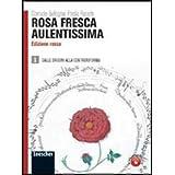 Rosa fresca aulentissima. Ediz. rossa. Con espansione online. Per le Scuole superiori: 1