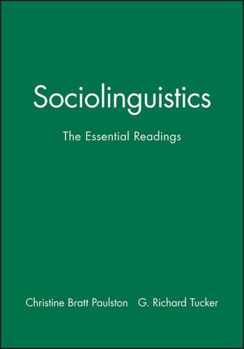 Sociolinguistics: The Essential Readings