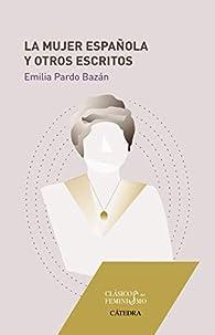 La mujer española y otros escritos par Emilia Pardo Bazán
