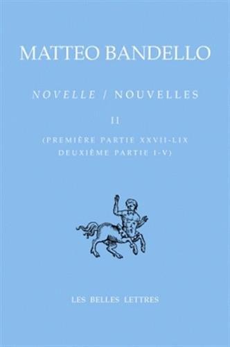 Nouvelles / Novelle. Tome II, Première partie XXVII-LIX, Deuxième partie I-V