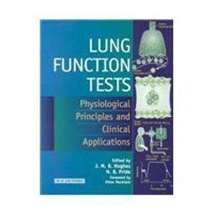 Lung Function Tests: Physiological Principles and Clinical Applications by John M. B. Hughes MD PhD (1999-08-15)
