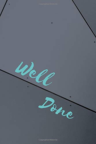 Well Done: Positive Notebook, Journal, Diary, Perfect For Gift (110 Pages, Blank, 6 x 9)