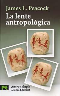 La lente antropológica: Luz fuerte, enfoque suave (El Libro De Bolsillo - Ciencias Sociales) por James L. Peacock