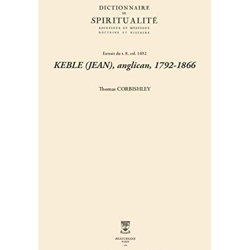 KEBLE (JEAN), anglican, 1792-1866 (Dictionnaire de spiritualité)