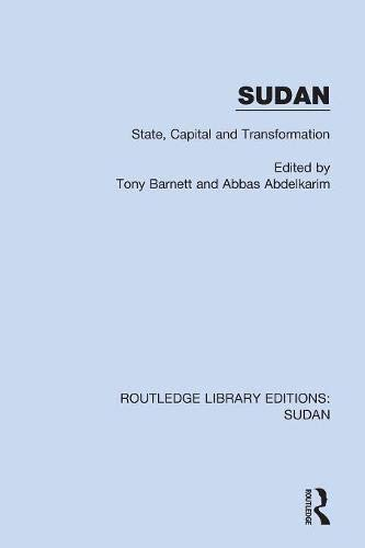 Sudan: State, Capital and Transformation (Routledge Library Editions: Sudan) por John Doe