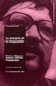 La anarquía de la imaginación: Entrevistas, ensayos y notas (Comunicación)