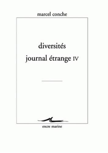 Diversités - Journal étrange IV par Marcel Conche