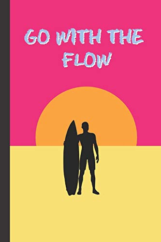 """GO WITH THE FLOW: 6"""" X 9"""" LINED NOTEBOOK 120 Pgs. Notepad, SURF Journal, Diary, ´TO DO´ Daily Notebook. PERFECT GIFT. SURFING."""