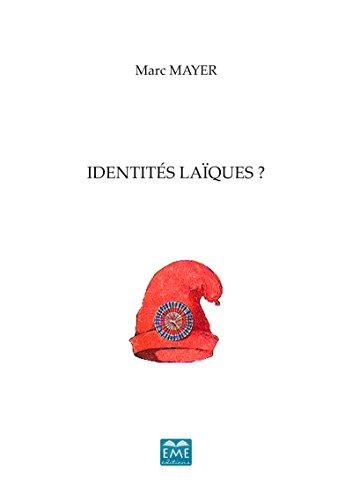 Identités laïques ?: Ouvrage de référence sur la religion intégrée au contexte politique et social