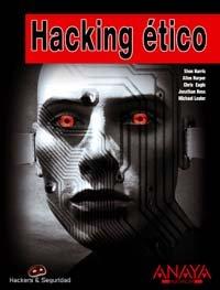 Hacking ético (Hackers Y Seguridad) por Shon Harris