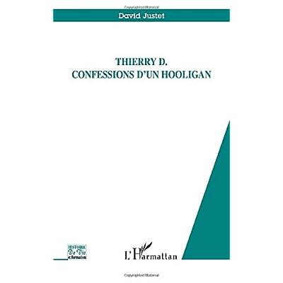Thierry D. confessions d'un hooligan