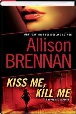 Kiss Me, Kill Me (Lucy Kincaid, Book 2) by Allison Brennan (2011-08-02) par Allison Brennan
