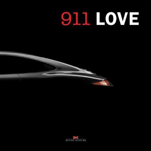 911 Love: 50 Years of Porsche 911: 50 Years of Boxer Passion by Edwin Baaske (2013) Hardcover
