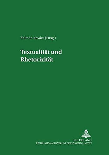 Textualität und Rhetorizität (Debrecener Studien Zur Literatur,)