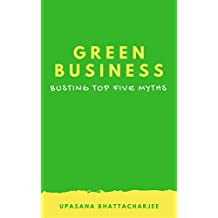 Green Business- Busting Top Five Myths (English Edition)