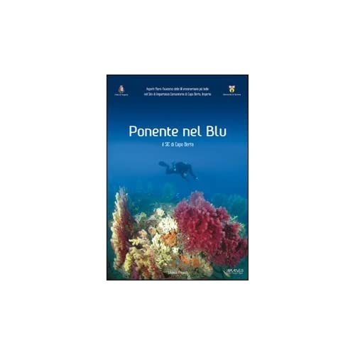 Ponente Nel Blu. Il Sic Di Capo Berta, Imperia. Ediz. Illustrata