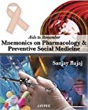 Mnemonics On Pharmacology and Preventive Social Medicine
