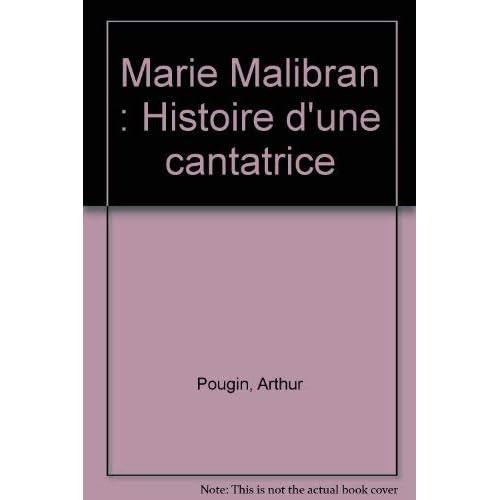 Marie Malibran : histoire d'une cantatrice