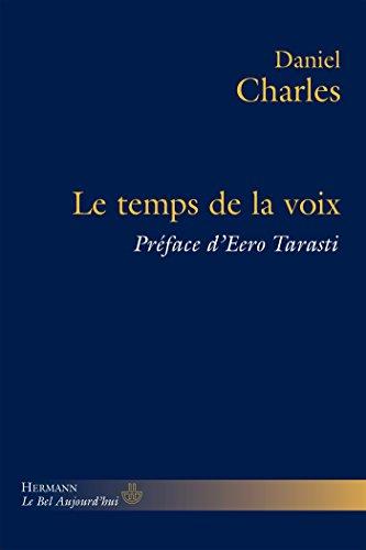 Le temps de la voix par Daniel Charles