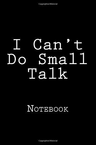 I Can't Do Small Talk: Notebook, 150 lined pages, 6 x 9, softcover por Wild Pages Press