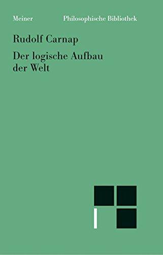 Der logische Aufbau der Welt (Philosophische Bibliothek)