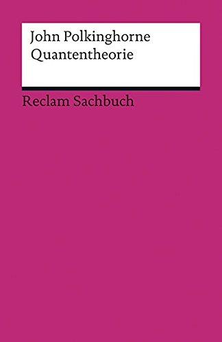 Quantentheorie: Eine Einführung (Reclams Universal-Bibliothek)