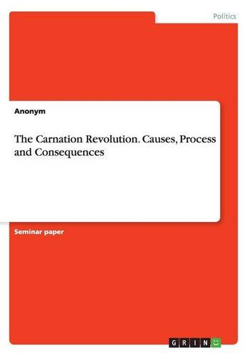 the-carnation-revolution-causes-process-and-consequences