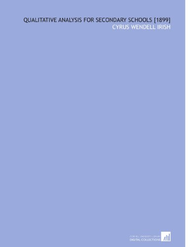 Qualitative Analysis for Secondary Schools [1899] por Cyrus Wendell Irish