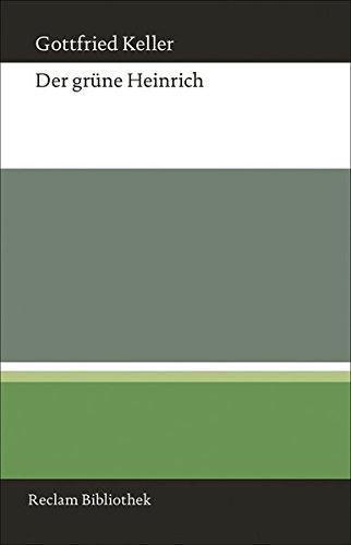 Der grüne Heinrich: Nach der ersten Fassung von 1854/55 (Reclam Bibliothek) -