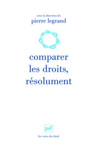 Comparer les droits, résolument par Pierre Legrand