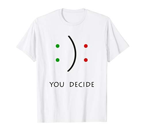 Lustiger Spruch - You Decide mit Smiley Shirt T-Shirt