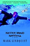 Image de Never Mind Nirvana: A Novel