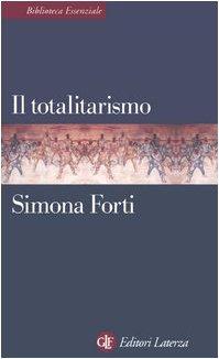Il totalitarismo (Biblioteca essenziale Laterza) por Simona Forti