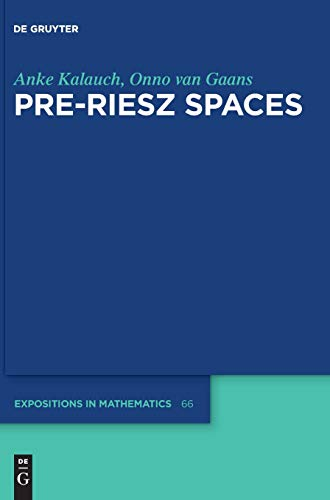 Pre-Riesz Spaces (De Gruyter Expositions in Mathematics, Band 66)