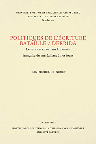 Politiques De L'Ecriture, Bataille/Derrida: Le Sens Du Sacre Dans LA Pensee Francaise Du Surrealisme a Nos Jours